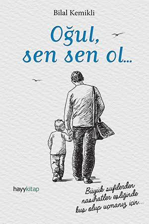 Oğul, Sen Sen Ol…