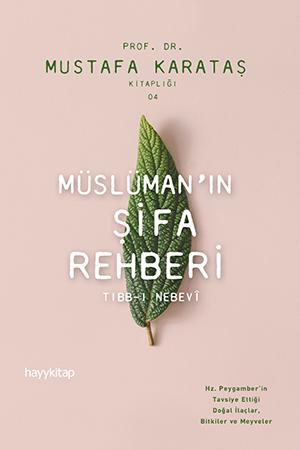 Müslüman'ın Şifa Rehberi: Tıbb-ı Nebevi