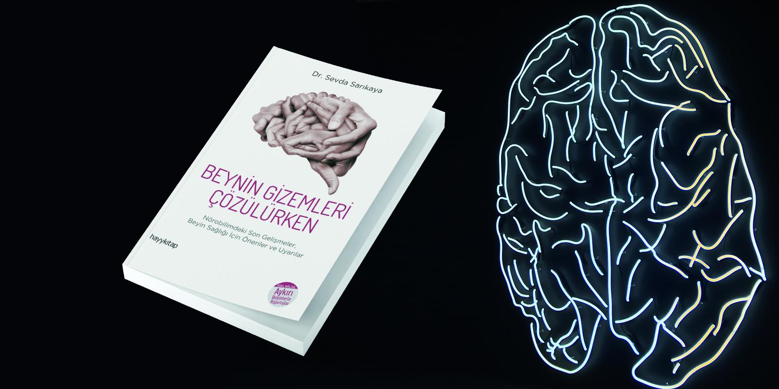 Beynin Gizemleri Çözülürken