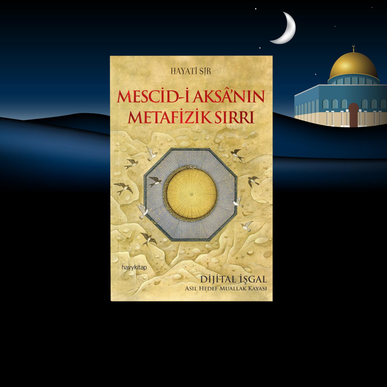 Mescid-i Aksâ'nın Metafizik Sırrı