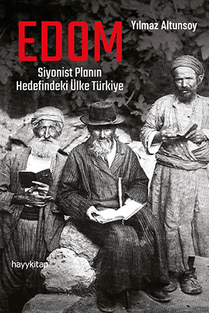 EDOM Siyonist Planın Hedefindeki Ülke Türkiye